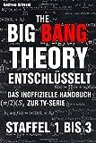 The Big Bang Theory entschlüsselt. Das inoffizielle Handbuch zur TV-Serie: Staffel 1 bis 3