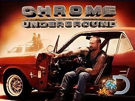 Chrome Underground Season 1 [HD]