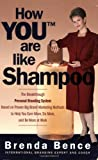 img - for How YOU Are Like Shampoo: The breakthrough Personal Branding System based on big-brand marketing methods to help you earn more, do more, and be more at work book / textbook / text book