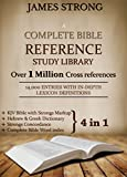 A Complete Bible Reference Study Library (4 in 1): [Illustrated]: KJV Bible with Strongs markup, Strongs Concordance & Dictionaries, Lexicon Definitions, and Bible word index