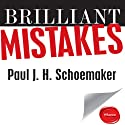 Brilliant Mistakes: Finding Success on the Far Side of Failure (       UNABRIDGED) by Paul J. H. Schoemaker Narrated by Dave Courvoisier
