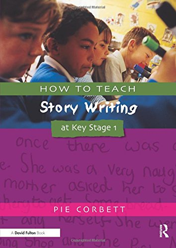 HOW TO TEACH STORY WRITING AT KS1 (Writers' Workshop Series)