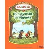 """Oh, wie sch�n ist Panama: Die Geschichte, wie der kleine Tiger und der kleine B�r nach Panama reisen. Vierfarbiges Bilderbuch (MINIMAX)von """"JANOSCH"""""""