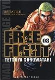 echange, troc Tetsuya Saruwatari - Free Fight vol. 8