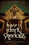 House of Dark Shadows (Dreamhouse Kings Series, Book 1)