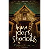 House of Dark Shadows (Dreamhouse Kings Series, Book 1) ~ Robert Liparulo