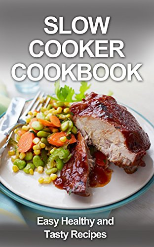 Slow Cooker Cookbook: Easy, Tasty and Healthy Recipes (, paleo diet, cook books, slow cooker chicken, paleo slow cooker, paleo slow cooker recipes, paleo smoothie recipes, slow cooker) by David Fox