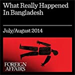 What Really Happened in Bangladesh: Washington, Islamabad, and the Genocide in East Pakistan | Harold H. Saunders