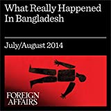 img - for What Really Happened in Bangladesh (Foreign Affairs): Washington, Islamabad, and the Genocide in East Pakistan book / textbook / text book