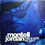 Montell Jordan MONTELL JORDAN / THIS IS HOW WE DO IT (REMIX)