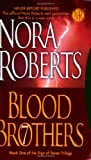 Blood Brothers (Sign of Seven Trilogy (Jove Books)) Nora Roberts