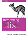Introducing Elixir: Getting Started in Functional Programming