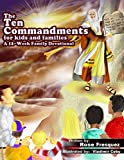 The Ten Commandments for kids and families: A 12 -Week Family Devotional For Leading Hearts to Christ