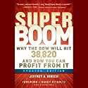 Super Boom: Why the Dow Jones Will Hit 38,820 and How You Can Profit From It Audiobook by Jeffrey A. Hirsch, Barry Ritholtz Narrated by Christopher Robin Miller