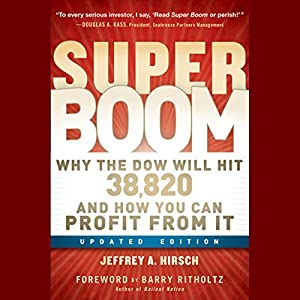 Super Boom: Why the Dow Jones Will Hit 38,820 and How You Can Profit From It Audiobook