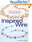 Inspired Wire: Learn to Twist, Jig, B...