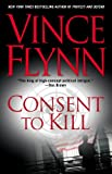 Consent to Kill: A Thriller (Mitch Rapp Novels)
