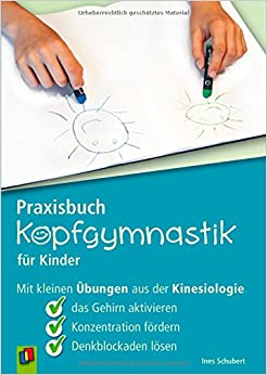 praxisbuch kopfgymnastik f r kinder mit kleinen bungen. Black Bedroom Furniture Sets. Home Design Ideas