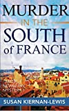 Murder in the South of France: Book 1 of the Maggie Newberry Mysteries (The Maggie Newberry Mystery Series)