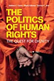 img - for The Politics of Human Rights: The Quest for Dignity book / textbook / text book