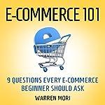 E-commerce 101: 9 Questions Every E-Commerce Beginner Should Ask | Warren Mori