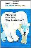 img - for Polar Bear, Polar Bear, What Do You Hear? My First Reader by Bill Martin Jr (2010) Hardcover book / textbook / text book