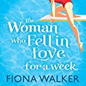 The Woman Who Fell in Love for a Week (       UNABRIDGED) by Fiona Walker Narrated by Julia Franklin