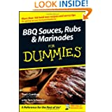 BBQ Sauces, Rubs and Marinades For Dummies by Traci Cumbay and Tom Schneider