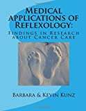 img - for Medical applications of Reflexology:: Findings in Research about Cancer Care book / textbook / text book
