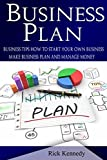 img - for Business Plan: Business Tips How to Start Your Own Business, Make Business Plan and Manage Money (business tools, business concepts, financial freedom, ... making money, business planning Book 1) book / textbook / text book