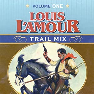 Trail Mix: Volume One | [Louis L'Amour]