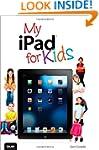 My iPad for Kids (Covers iOS 6 on iPa...