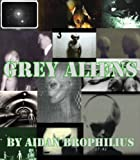 GREY ALIENS - The History Of Grey Aliens, Pictures Of Grey Aliens, The Origins Of Grey Aliens & More!