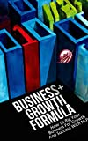 Business+Growth Formula: How To Rig Your Business For Growth And Success With NLP (Neuro-Linguistic Programming Book 1)