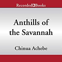 Anthills of the Savannah (       UNABRIDGED) by Chinua Achebe Narrated by Peter Jay Fernandez