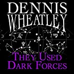 They Used Dark Forces | Dennis Wheatley