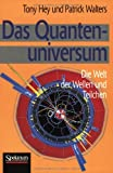 img - for Das Quantenuniversum: Die Welt der Wellen und Teilchen (German Edition) book / textbook / text book