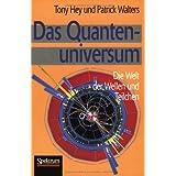 """Das Quantenuniversum: Die Welt der Wellen und Teilchenvon """"Tony Hey"""""""