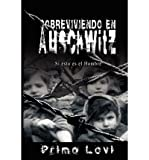 Image of { [ SOBREVIVIENDO EN AUSCHWITZ - SI ESTO ES EL HOMBRE / SURVIVAL IN AUSCHWITZ - IF THIS IS A MAN[ SOBREVIVIENDO EN AUSCHWITZ - SI ESTO ES EL HOMBRE / SURVIVAL IN AUSCHWITZ - IF THIS IS A MAN ] BY LEVI, PRIMO ( AUTHOR )NOV-01-2008 PAPERBACK ] } Levi, Primo ( AUTHOR ) Nov-04-2008 Paperback