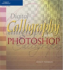 Digital Calligraphy With Photoshop George Thomson