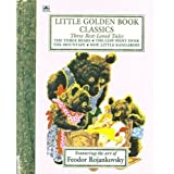 Three Best-Loved Tales: The Three Bears; The Cow Went Over the Mountain; Hop, Little Kangaroo (Little Golden Book) ~ Feodor Rojankovsky