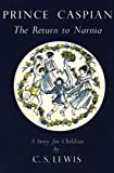 C. S. Lewis Prince Caspian (The Chronicles of Narnia Facsimile, Book 4): The Return to Narnia