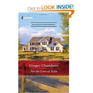 For the Love of Texas (Harlequin Heartwarming) Ginger Chambers