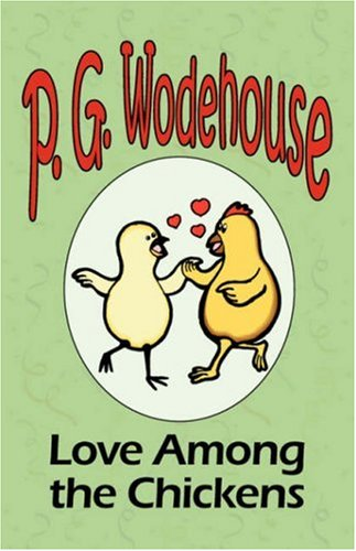 Love Among the Chickens - From the Manor Wodehouse Collection, a selection from the early works of P. G. Wodehouse (Love Among The Chickens compare prices)