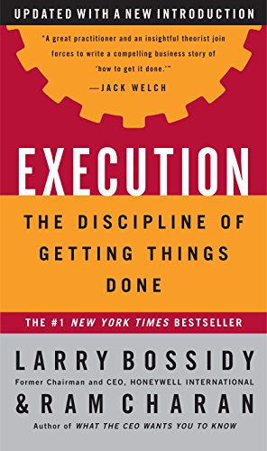 Execution: The Discipline of Getting Things Done, Bossidy, Larry; Charan, Ram; Burck, Charles