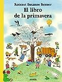 El libro de la primavera/ The Spring Book (Spanish Edition)