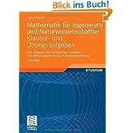 Mathematik für Ingenieure und Naturwissenschaftler - Klausur- und Übungsaufgaben: 632 Aufgaben mit ausführlichen...