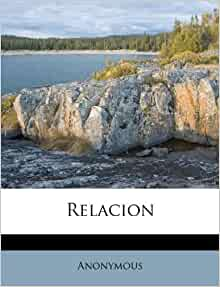Relacion Spanish Edition Anonymous 9781173698768
