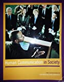img - for Human Communications in Society (Third Custom Edition for San Francisco State University) book / textbook / text book
