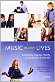 img - for Music in Our Lives: Rethinking Musical Ability, Development and Identity book / textbook / text book